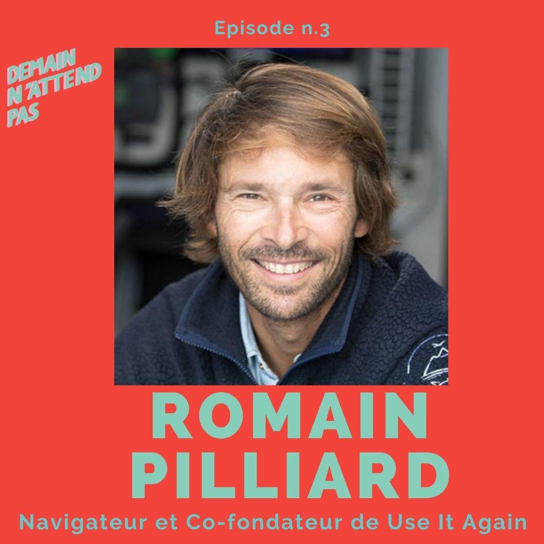 Podcast - Romain Pilliard - navigation - économie circulaire - Demain n'attend pas
