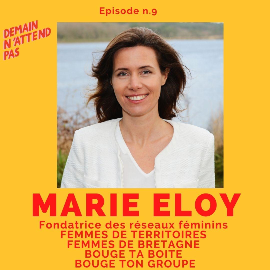 Podcast - Marie Eloy - entrepreneuriat féminin - Demain n'attend pas