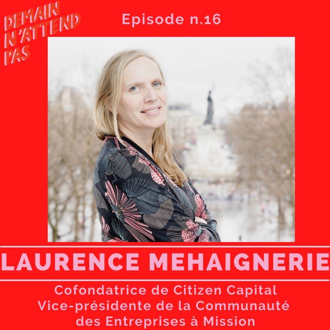 Podcast - Laurence Mehaignerie - investissement à impact - Demain n'attend pas