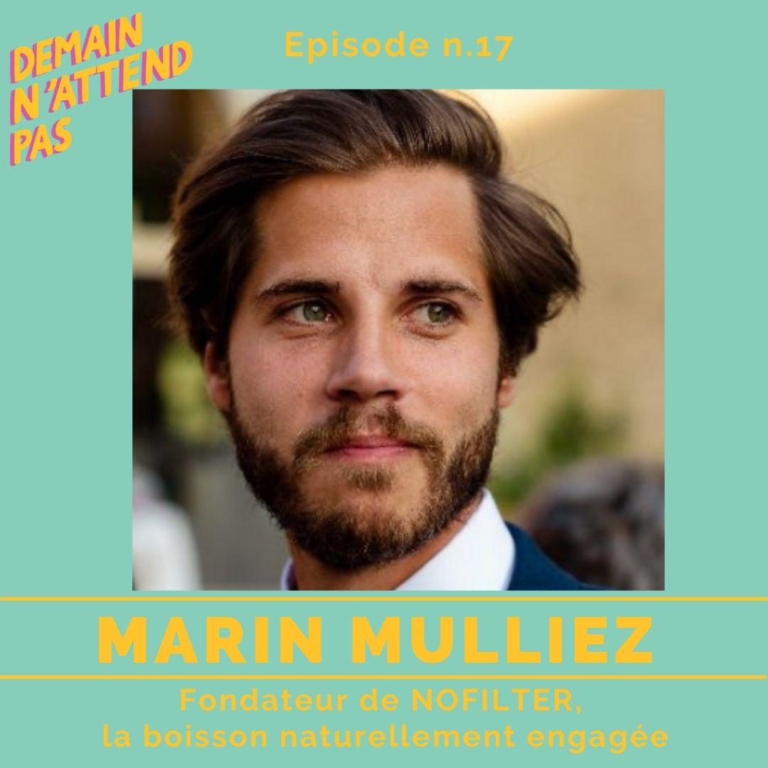 Podcast - Marin Mulliez - Demain n'attend pas